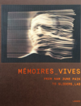 Mémoires Vives, from Nam June Paik to Sliders_Lab